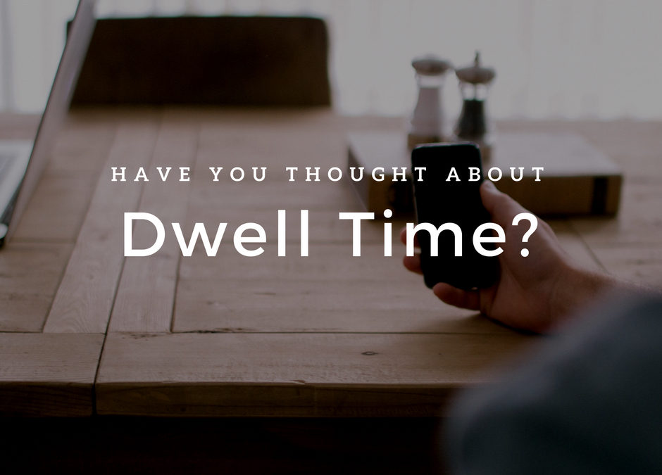 Dwell time – something to think about