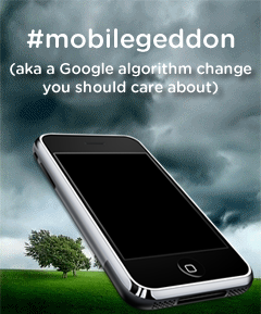 Mobilegeddon is here. Be sure your site is not left behind
