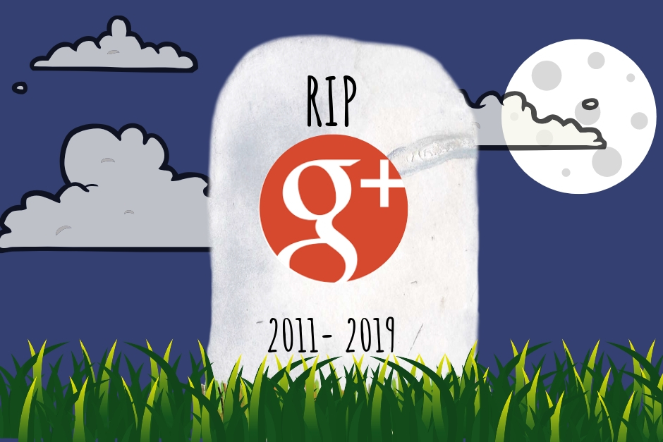Goodbye Google+ (we won't miss you!)